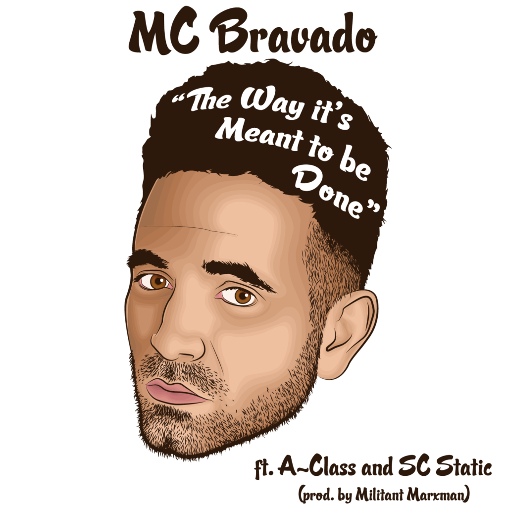 """MC Bravado – """"The Way It's Meant To Be Done"""""""