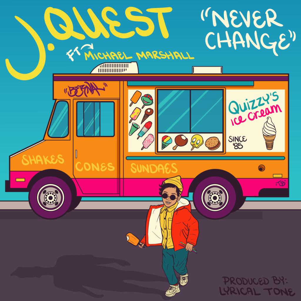 """J.Quest – """"Never Change"""""""